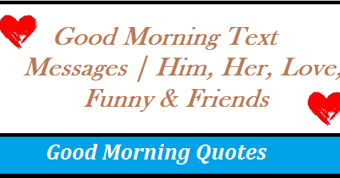 Good Morning Text Messages | Him, Her, Love, Funny & Friends