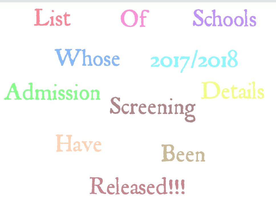 List of Schools Whose 2017/2018 Admission Screening Details Have - admission forms for schools