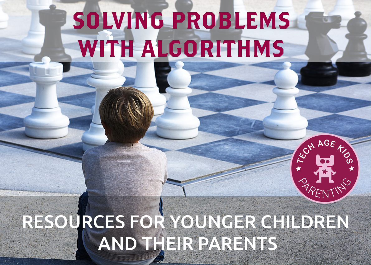 Solving problems with algorithms: Resources for younger