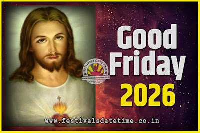 2026 Good Friday Festival Date and Time, 2026 Good Friday Calendar