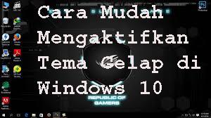 Cara Mudah Mengaktifkan Tema Gelap di Windows 10 1