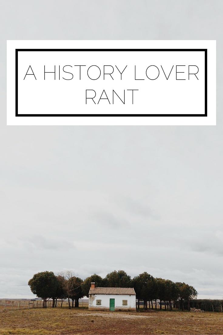 A History Lover Rant