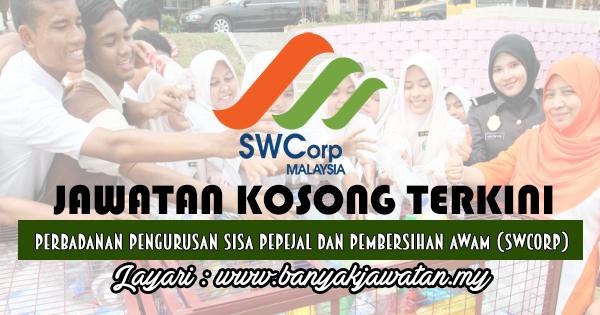 Jawatan Kosong 2017 di Perbadanan Pengurusan Sisa Pepejal dan Pembersihan Awam (SWCorp) www.banyakjawatan.my