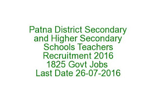 Patna District Secondary and Higher Secondary Schools Teachers Recruitment 2016 1825 Govt Jobs Last Date 26-07-2016