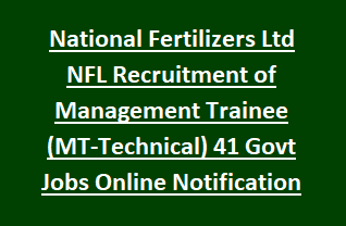 National Fertilizers Ltd NFL Recruitment of Management Trainee (MT-Technical) 41 Govt Jobs Online Notification 2018