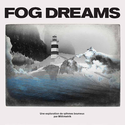 Millimetrik - Fog Dreams