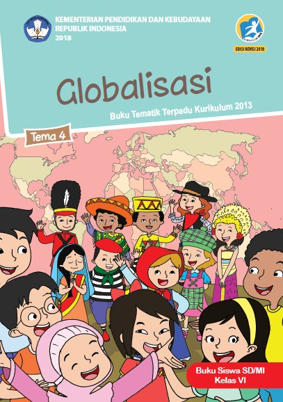Buku Siswa Kelas 6 SD/MI Kurikulum 2013 Revisi 2018 Semester 1 Tema 4 Globalisasi
