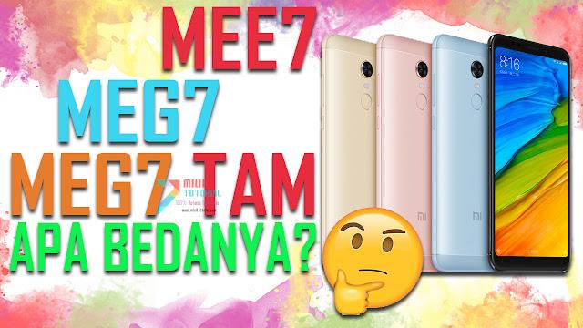 Apa Perbedaan MEE7, MEG7, dan MEG7 TAM pada Xiaomi Redmi 5 Plus Benarkah MEG7 TAM Tidak Bisa Unlock Bootloader