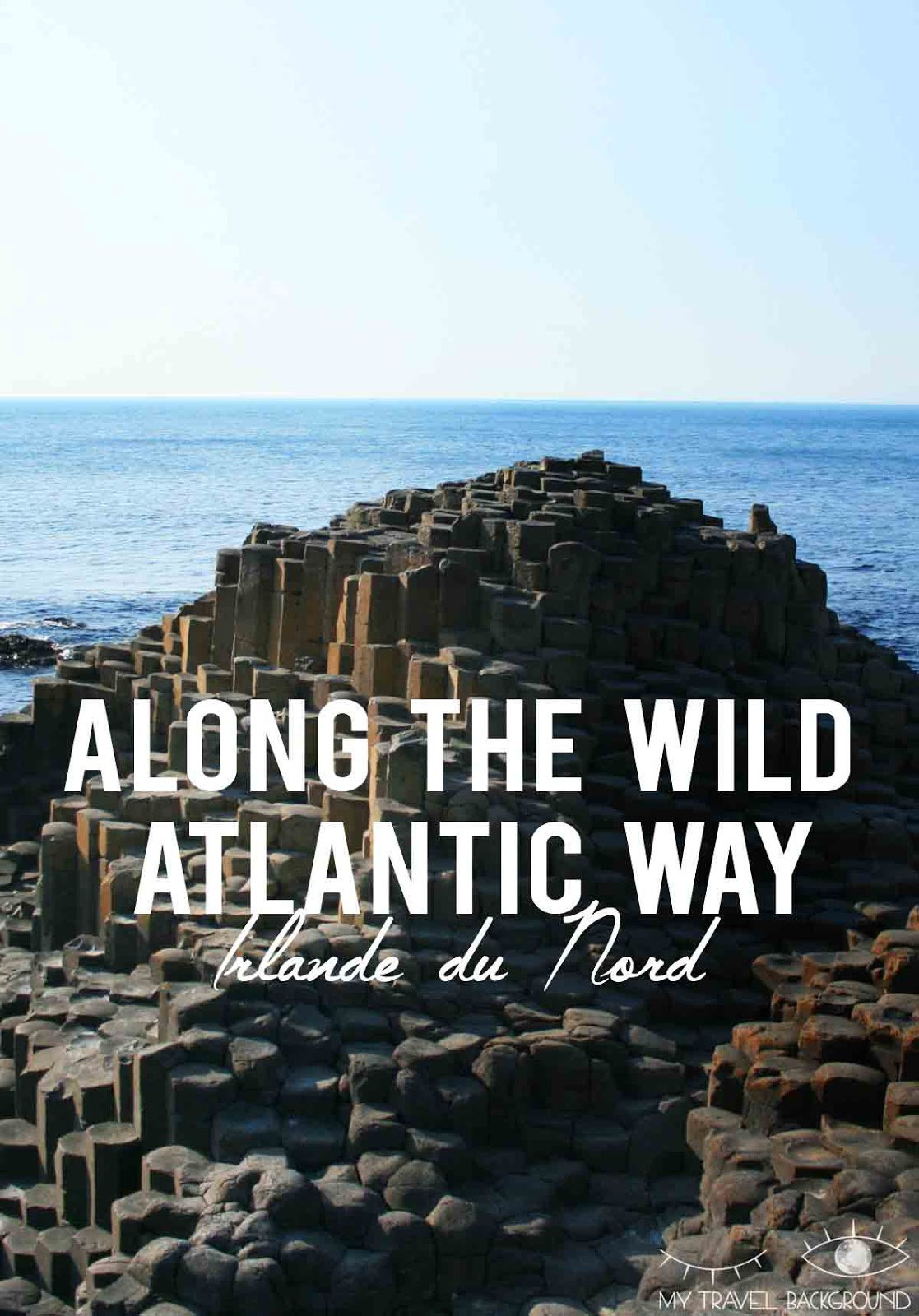 My Travel Background : Along the wild atlantic Way, Irlande du Nord - A la découverte des (London)Derry, le Dunluce Castle, la chaussée des géants...
