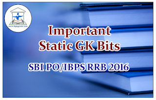 Important Static GK Bits for SBI PO/IBPS RRB Exams 2016