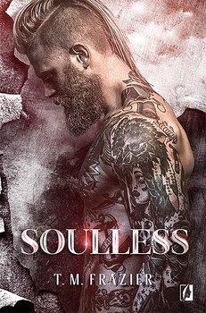 T.M Frazier - Soulless - Wydawnictwo Kobiece - Zapowiedź