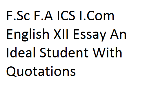 Theme For English B Essay  Example Thesis Statements For Essays also What Is A Thesis Statement In A Essay Fsc Fa Ics Icom English Xii Essay An Ideal Student With  Apa Essay Paper