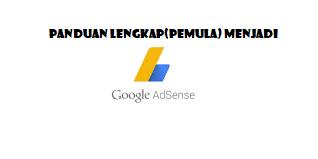 Panduan Lengkap(pemula) Menjadi Publisher Google AdSense 2018