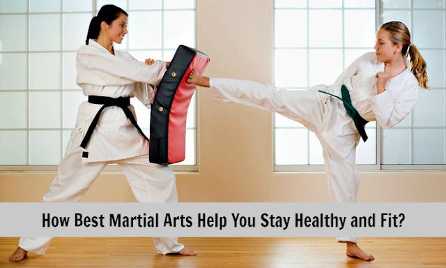 Best Martial Arts Help You Stay Healthy and Fit