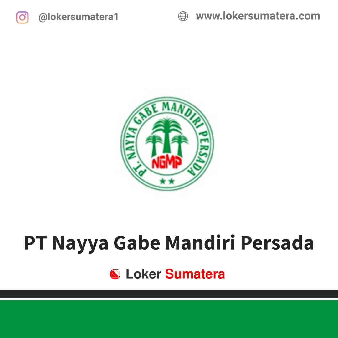 Lowongan Kerja Pekanbaru, PT Nayya Gabe Mandiri Persada Juli 2021