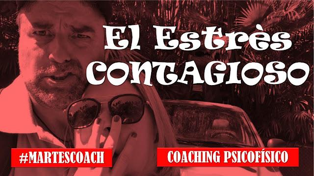 El estrés contagioso #MartesCoach #Coaching #Psicofísico