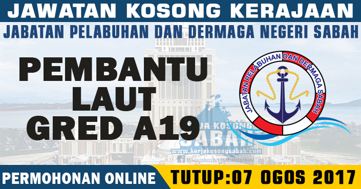 Jawatan Kosong Jabatan Pelabuhan Dermaga Sabah Pembantu Laut A19 Jawatan Kosong Terkini Negeri Sabah