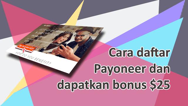 Cara Daftar Payoneer Dapat Bonus $25