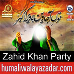 https://www.humaliwalyazadar.com/2018/09/zahid-khan-party-nohay-2019.html
