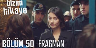 Fragmanlar, Bizim Hikaye, Bizim Hikaye 50 Bölüm, Yeni Bölüm, Fragman,