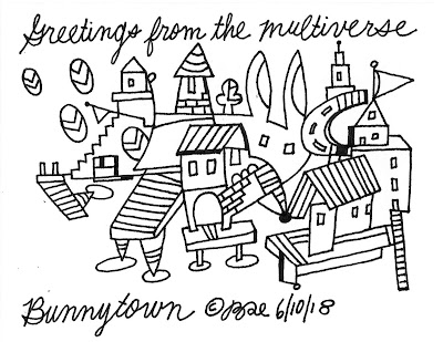 Greetings from the multiverse.Bunnytown.