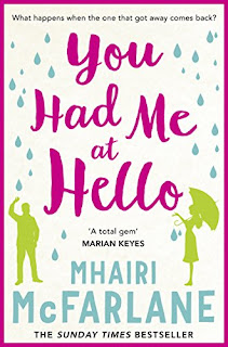 "what happen that the one got away come back? ""You Had Me at Hello"" by Mhairi McFarlane – format kindle 0.99 pound only today"