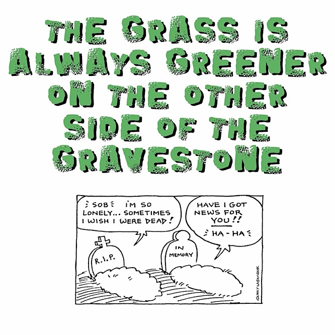 The grass is alsways greener on the other side of the gravestone, gallows humor cartoon