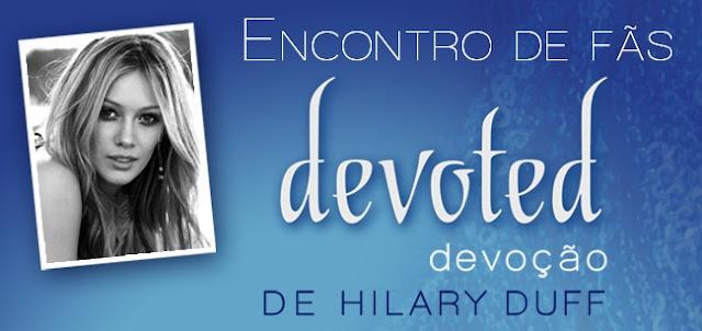 News: Mensagem de Hilary Duff aos fas Brasileiros 6