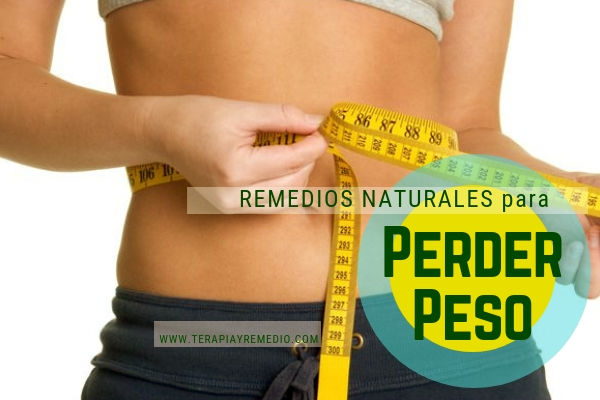 Remedios naturales para perder peso. Adelgazar de manera natural
