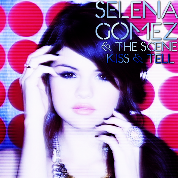 Kiss & Tell (Selena Gomez & the Scene album) - …