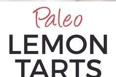 Paleo Mini Lemon Tarts Recipe (grain-free, gluten-free, dairy-free)