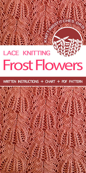 KnittingStitches.org -- Free stitch patterns, knit Frost Flowers knitting stitch. Advanced Knitting Stitch Pattern. #learntoknit #knit