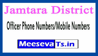 Jamtara District Level Officer Phone Number/Mobile Numbers
