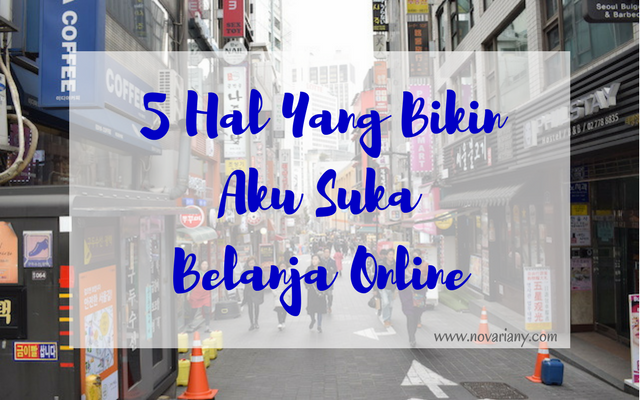 5 Hal Yang Bikin Aku Suka Belanja Online