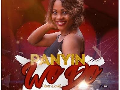 Download Mp3: Panyin – Wo Do (Your Love) (Prod By JoeKoleBeatz)