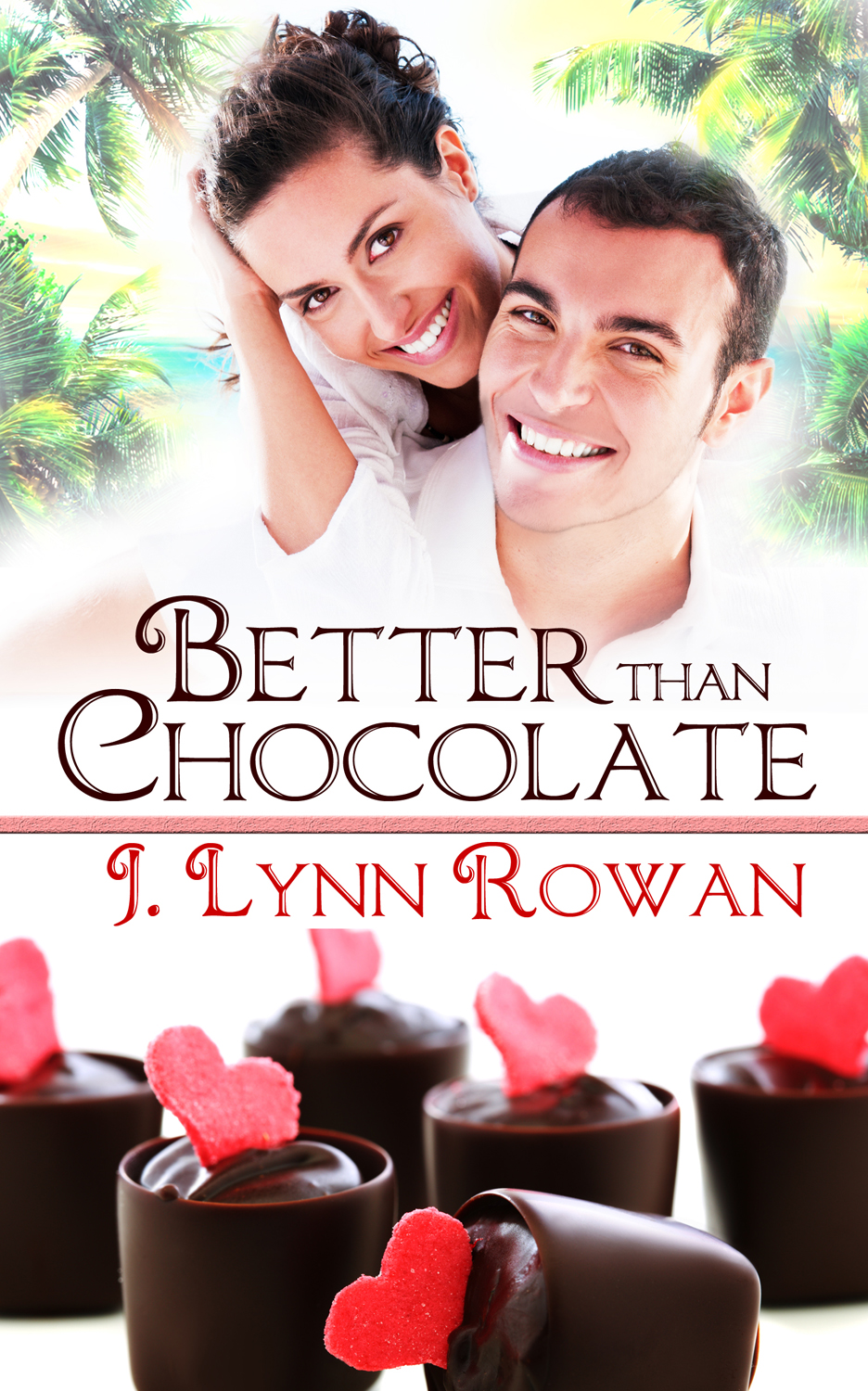 Hope. Dreams. Life... Love: Better Than Chocolate