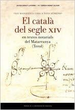 Sie manifesta cosa a tots homèns. El català del segle XIV en textos notarials de (Estudios)