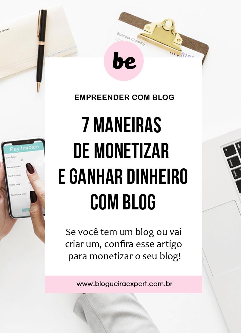 7 maneiras ganhar dinheiro com blog e monetizar