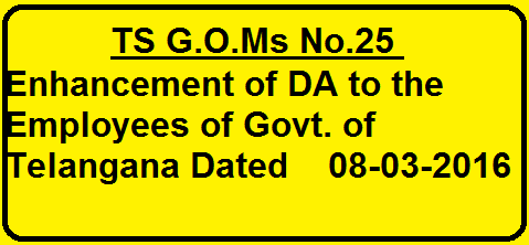 TS G.O.Ms No.25 Enhancement of DA (Dearness Allowance) Telangana Dated 08-03-2016|DA Enhancement to the Employees of Government of Telanganafrom 12.052% of the basic pay to 15.196% of basic pay from 1st of July, 2015.2016/03/ts-goms-no25-enhancement-of-dadearness-Allowwance-Telangana-dated-08-03-2016.html