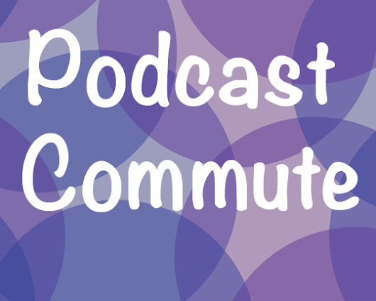 The Podcast Commute #1