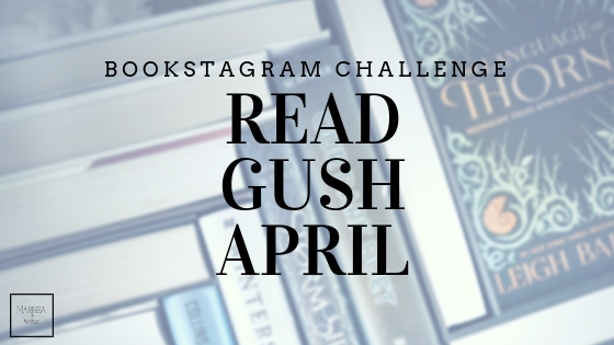 Bookstagram Monthly Photo Challenge - Read & Gush April 2019