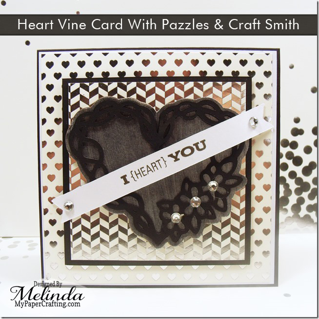SVG Heart Vine Card Pazzles Valentine Craft Smith Foil Idea