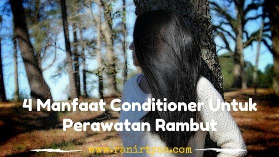 4 manfaat conditioner untuk perawatan rambut