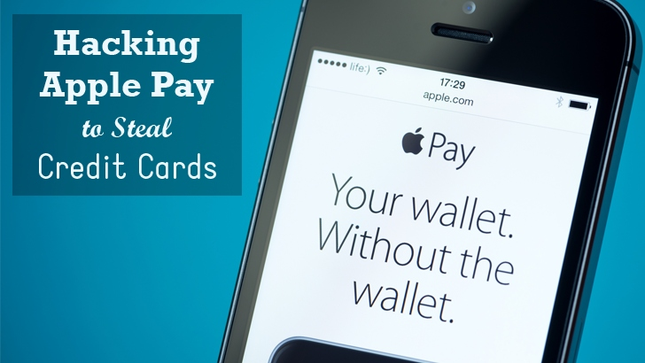 How Apple Pay Can Be Hacked to Steal Your Credit Card Details