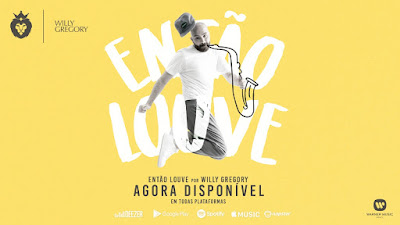 "Willy Gregory inova e lança single e Lyric Video ""Então Louve"" pela Warner Music"