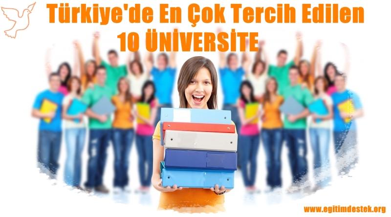 Türkiyede en çok tercih edilen 10 Üniversite