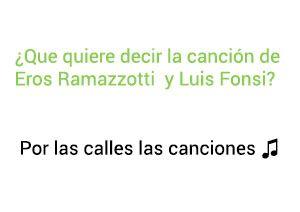 Significado de la canción Por Las Calles Las Canciones Eros Ramazzotti Luis Fonsi