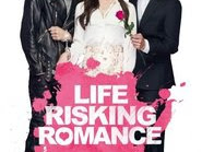 Download Film Life Risking Romance (2016) HD Subtitle Indonesia
