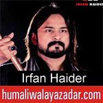 https://www.humaliwalayazadar.com/2015/08/irfan-haider-nohay-1999-to-2016.html
