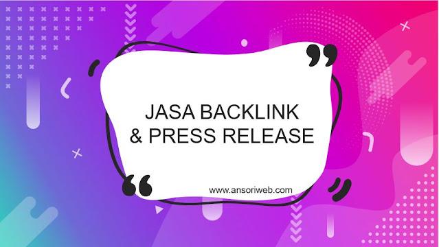 Jasa Backlink & Press Release Media Nasional Murah Berkualitas
